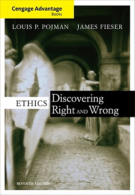 Ethics: Discovering Right and Wrong - Pojman, Louis P, Dr., and Fieser, James