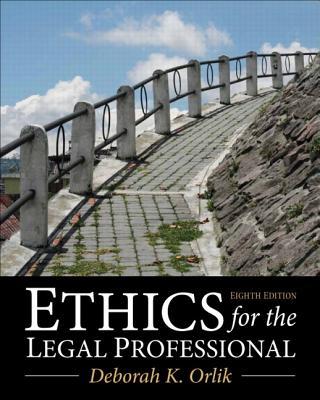 Ethics for the Legal Professional - Orlik, Deborah K