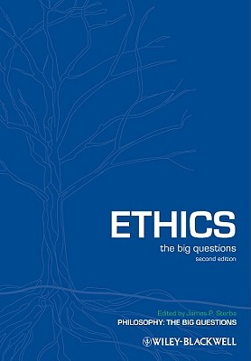 Ethics: The Big Questions - Sterba, James P (Editor)