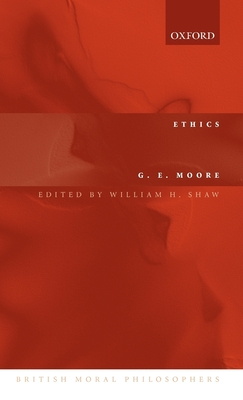 Ethics: The Nature of Moral Philosophy - Moore, G E, and Shaw, William H (Editor)