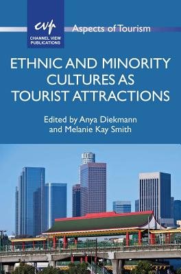 Ethnic and Minority Cultures as Tourist Attractions - Diekmann, Anya (Editor)