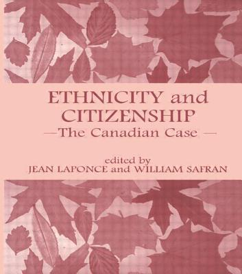 Ethnicity and Citizenship: The Canadian Case - Laponce, Jean (Editor)