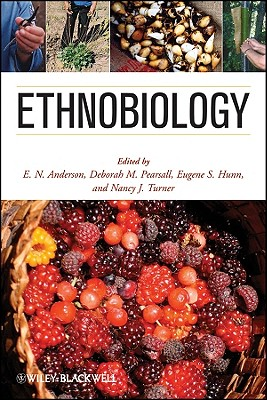 Ethnobiology - Anderson, E. N. (Editor), and Pearsall, Deborah (Editor), and Hunn, Eugene S. (Editor)