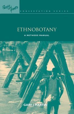Ethnobotany: A Methods Manual - Martin, Gary J