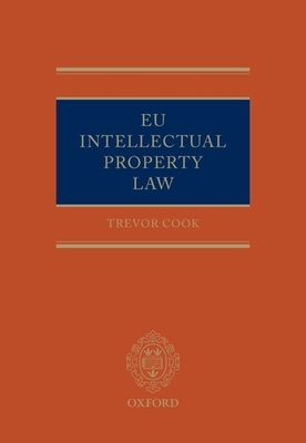 Eu Intellectual Property Law - Cook, Trevor