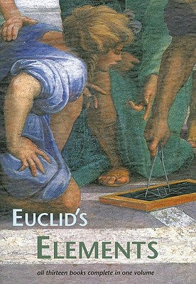 Euclid's Elements - Euclid, and Densmore, Dana (Editor), and Heath, Thomas L, Sir (Translated by)