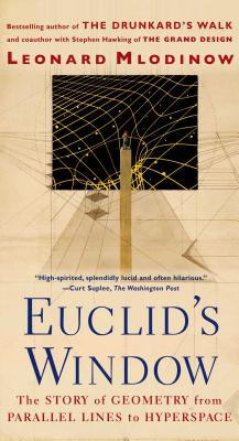 Euclid's Window: The Story of Geometry from Parallel Lines to Hyperspace - Mlodinow, Leonard