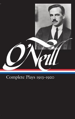 Eugene O'Neill: Complete Plays Vol. 1 1913-1920 (LOA #40) - O'Neill, Eugene