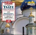 Eugene Ysaÿe: 6 Sonatas for Solo violin, Op. 27; Sergey Prokofiev: Sonata for Solo Violin, Op. 115