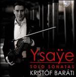 Eugene Ysaÿe: Solo Sonatas