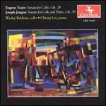 Eugene Ysaye: Cello Sonata, Op. 28; Joseph Jongen: Sonata for Cello and Piano, Op. 39