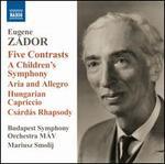 Eugene Z�dor: Five Contrasts; A Children's Symphony