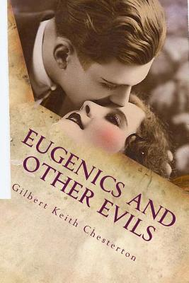 Eugenics and Other Evils - Chesterton, G K