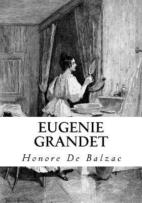Eugenie Grandet - De Balzac, Honore, and Wormeley, Katharine Prescott (Translated by)