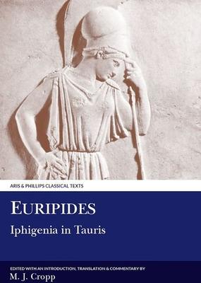 Euripides: Iphigenia in Tauris - Euripides, and Cropp, Martin J.