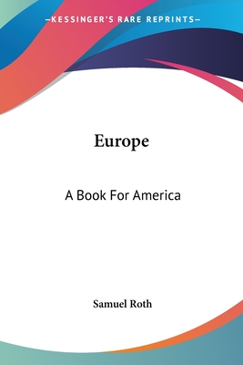 Europe: A Book for America - Roth, Samuel