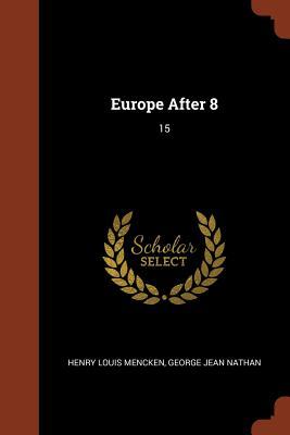 Europe After 8: 15 - Mencken, Henry Louis