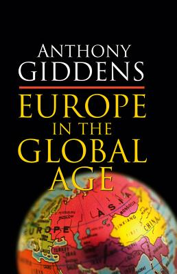 Europe in the Global Age - Giddens, Anthony