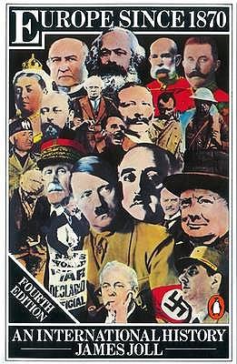 Europe Since 1870: An International History: - Joll, James