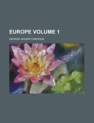 Europe - Chisholm, George Goudie
