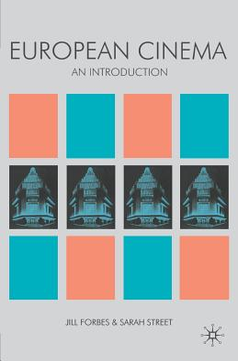 European Cinema: An Introduction - Forbes, Jill (Editor), and Street, Sarah (Editor)