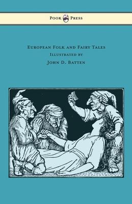 European Folk and Fairy Tales - Illustrated by John D. Batten - Jacobs, Joseph