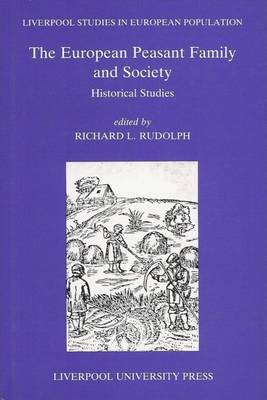 European Peasant Family and Society: Historical Studies - Rudolph, Richard L