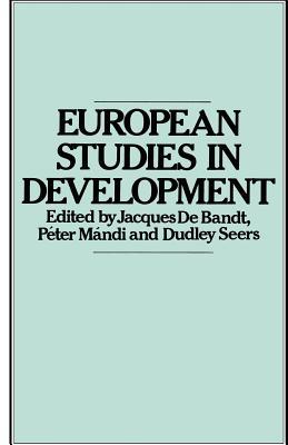 European Studies in Development: New Trends in European Development Studies - Bandt, J De