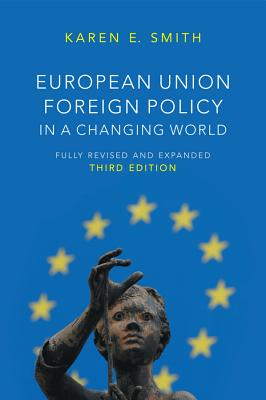 European Union Foreign Policy in a Changing World - Smith, Karen E.
