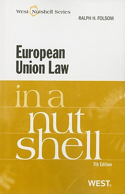 European Union Law in a Nutshell - Folsom, Ralph H