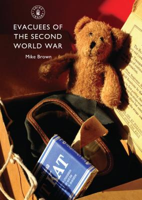 Evacuees of the Second World War - Brown, Mike