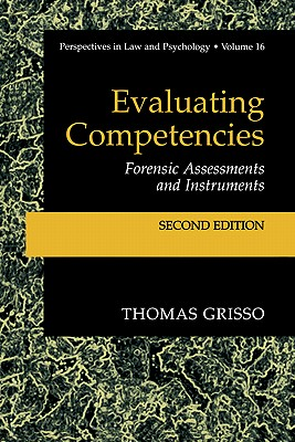 Evaluating Competencies: Forensic Assessments and Instruments - Grisso, Thomas