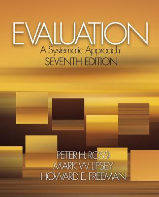 Evaluation: A Systematic Approach - Rossi, Peter H, Dr.