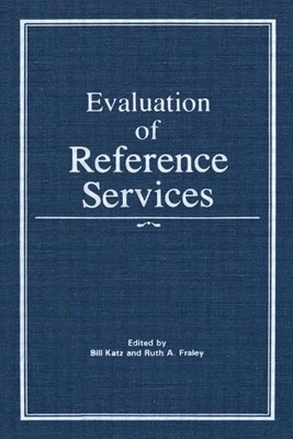 Evaluation of Reference Services - Katz, Linda S
