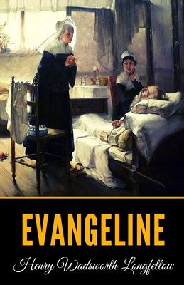 Evangeline - Longfellow, Henry Wadsworth