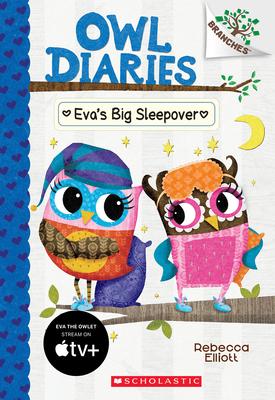 Eva's Big Sleepover: A Branches Book (Owl Diaries #9), 9 -