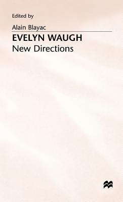 Evelyn Waugh: New Directions - Blayac, Alain (Editor)