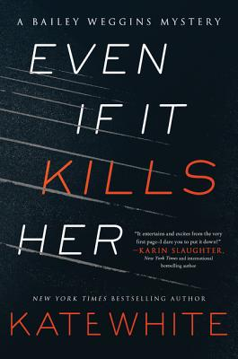 Even If It Kills Her - White, Kate