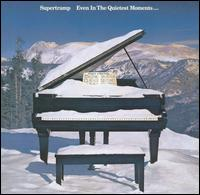 Even in the Quietest Moments... - Supertramp