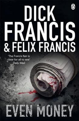 Even Money - Francis, Dick, and Francis, Felix