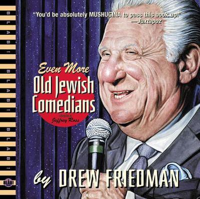 Even More Old Jewish Comedians - Friedman, Drew