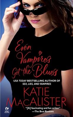 Even Vampires Get the Blues - MacAlister, Katie