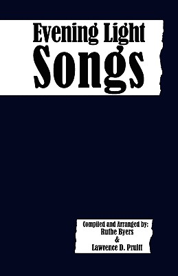 Evening Light Songs - Pruitt, Lawrence D, and Byers, Ruthe (Compiled by)