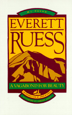 Everett Ruess (Pod): A Vagabond for Beauty - Rusho, W L, and Nichols, John (Introduction by), and Burgess, Vicky, PhD