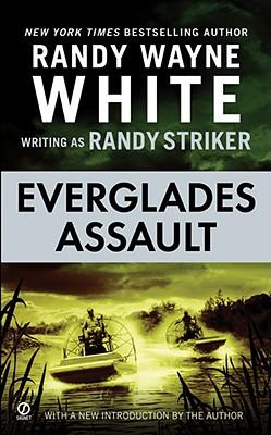 Everglades Assault - Striker, Randy, and White, Randy Wayne