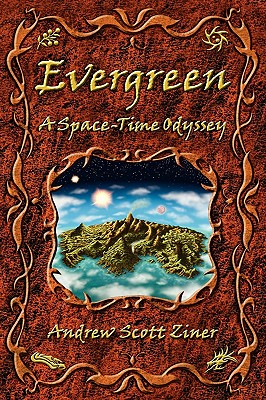 Evergreen: A Space-Time Odyssey - Ziner, Andrew Scott