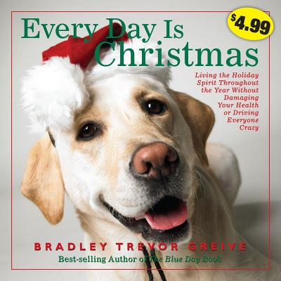 Every Day Is Christmas - Greive, Bradley Trevor