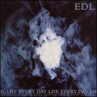 Every Day Life - EDL