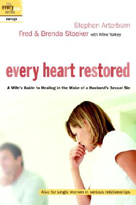 Every Heart Restored: A Wife's Guide to Healing in the Wake of a Husband's Sexual Sin -
