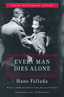 Every Man Dies Alone: Special 10th Anniversary Edition - Fallada, Hans, and Hofmann, Michael (Translated by)